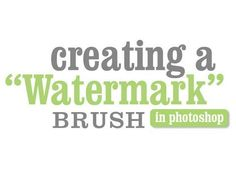 "Photoshop: Creating a ""Watermark"" Brush"