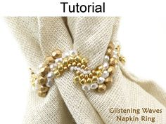 Beaded Glistening Waves Napkin Rings Downloadable Beading Pattern Tutorial | Simple Bead Patterns