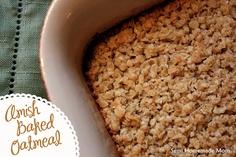 Semi Homemade Mom: Amish Baked Oatmeal - week 10