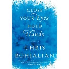 Click to read more about Close Your Eyes, Hold Hands: A Novel by Chris Bohjalian.  LibraryThing is a cataloging and social networking site for booklovers