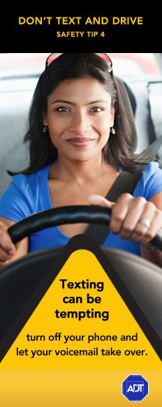 Car Safety - Don't #TextandDrive Safety Tip #4: Texting can be tempting - turn off  your phone and let your voicemail take over. Sincerely, ADT #staysafe