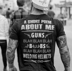Should buy for my husband Welding Funny, Welding Rigs, Welding Art, Welding Projects, Tig Welder, Badass Quotes, Cool Shirts, Awesome Shirts, Man