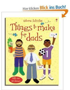 Things to Make for Dads (Usborne Activities): Amazon.de: Rebecca Gilpin: Englische Bücher