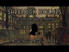 Thank You For Listening, Old Time Radio, Sherlock Holmes, Golden Age, Audio Books