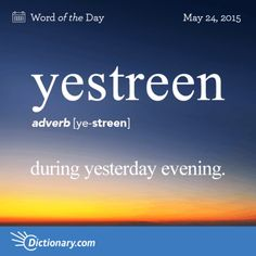 Today's Word of the Day is yestreen. Learn its definition, pronunciation, etymology and more. Join over 19 million fans who boost their vocabulary every day. Interesting English Words, Unusual Words, Weird Words, Rare Words, Big Words, Cool Words, English Idioms, English Phrases, Learn English Words