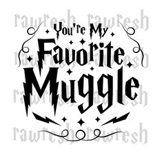 You're My Favourite Muggle - Harry Potter Inspired Quote - Harry Potter Printable - Muggleborn - Harry Potter SVG PNG AI - Vector Quote Harry Potter Printables, Harry Potter Puns, Harry Potter Fan Art, Harry Potter Characters, Harry Potter World, You're My Favorite, My Favorite Things, Harry Potter Silhouette, Journal Stickers