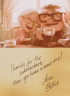 Thanks for the adventure, now go have a new one. From Up ♥