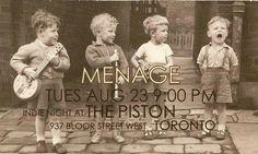 Menage @ The Piston, Toronto