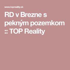 RD v Brezne s pekným pozemkom :: TOP Reality