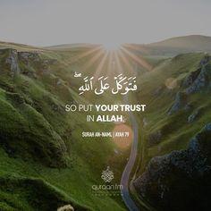 """So put your trust in Allah; Beautiful Quran Quotes, Quran Quotes Love, Quran Quotes Inspirational, Allah Quotes, Muslim Quotes, Arabic Quotes, Islam Hadith, Allah Islam, Islam Quran"
