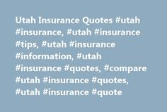 Utah Insurance Quotes #utah #insurance, #utah #insurance #tips, #utah #insurance #information, #utah #insurance #quotes, #compare #utah #insurance #quotes, #utah #insurance #quote http://trinidad-and-tobago.nef2.com/utah-insurance-quotes-utah-insurance-utah-insurance-tips-utah-insurance-information-utah-insurance-quotes-compare-utah-insurance-quotes-utah-insurance-quote/  # How Utah Insurance Quotes Can Save You Money No matter where you reside in Utah, insurance is probably a noticeable…
