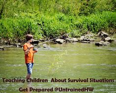Get Prepared – Teaching Children About Survival Situations  -- Never thought of this before.