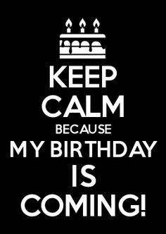 Make Keep Calm Gifts with the Keep Calm and Carry On Creator. This Keep Calm Generator allows you to make your own Keep Calm Mugs, Posters, T-Shirts, . Birthday Month Quotes, Its My Birthday Month, Happy Birthday Quotes For Friends, Birthday Wishes For Myself, Birthday Week, Birthday Cards, September Birthday, Birthday Goals, 15 August