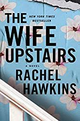 Silver's Reviews: The Wife Upstairs by Rachel Hawkins Book Club Books, New Books, The Book, Books To Read, Bored Housewives, Rachel Hawkins, Megan Miranda, Best Mysteries, Page Turner