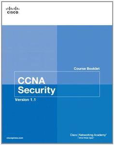 CCNA Security Course Booklet Version 1.1 (2nd Edition) by Cisco Networking Academy. $24.33. Publication: April 27, 2012. Edition - 2. Publisher: Cisco Press; 2 edition (April 27, 2012) Computer Technology, Computer Science, Security Courses, Cisco Networking, Aleta, Science Books, Free Ebooks, Online Courses, Booklet