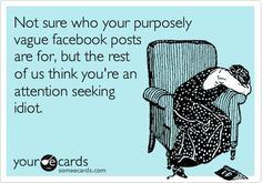 someecards- If you don't want to explain it, you probably shouldn't post it for the world to see.