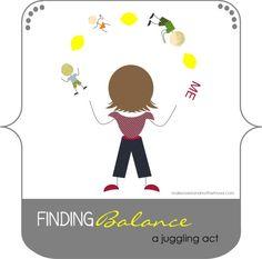 Finding Balance for Moms: A Juggling Act via www.makeoversandmotherhood.com. #parenting #motherhood #identity #family