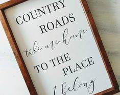 Country Roads Take Me Home - Country Roads Sign - Country Sign - Wood Sign - Gallery Wall Sign - Farmhouse Sign (aff) Country Wood Signs, Farmhouse Signs, Wooden Signs, Farmhouse Decor, Farmhouse Kitchens, Painted Signs, Diy Signs, Home Signs, Wall Signs