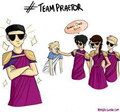 Team Praetor. Are you, too? Octavian? Bitch. He isn't praetor. B)