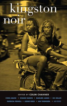 Kingston Noir - mystery and crime fiction from the Caribbean. Really enjoyed Trinidad Noir, can't wait to get started on the new one in the series. Smoking Images, Marlon James, Indian Literature, Book Annotation, Crime Fiction, Island Tour, Kingston, Reggae, Short Stories