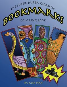 The Super Duper Gigantic Bookmarks Coloring Book by Alex Man https://smile.amazon.com/dp/1548208035/ref=cm_sw_r_pi_dp_x_PvXszbR96H34T