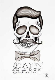 Skull Inspiration   stayin classy #skull #mustache