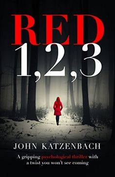 Red 1-2-3: A gripping psychological thriller with a twist you won't see coming by [Katzenbach, John]