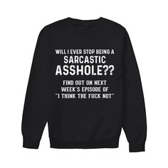 Are you looking for Funny Shirts Or Funny T Shirts for Men or Funny T Shirts for Woman or Cheap Graphic Tees? Sarcastic Shirts, Funny Shirt Sayings, Funny Tee Shirts, Shirts With Sayings, Cool T Shirts, Funny Outfits, Funny Sweatshirts, Sweatshirt Outfit, Look Cool