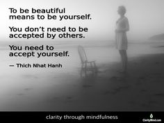 """To be beautiful means to be yourself. You don't need to be accepted by others. You need to accept yourself."""" -Thich Nhat Hanh Share if you agree. Mindfulness Training, Meant To Be Yours, Thich Nhat Hanh, Movie Posters, Beautiful, Film Poster, Billboard, Film Posters"""