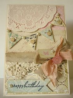 Birthday card by Rebekah. Love the layout/Shabby Chic