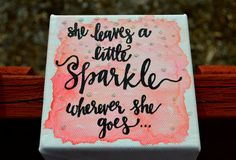 Inspirational Mini Canvas. She leaves a little sparkle wherever she goes...4x4 canvas print. Hand Lettered. Script Font. Sparkle.