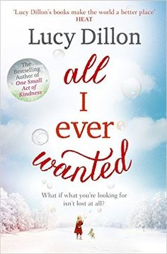 """Read """"All I Ever Wanted"""" by Lucy Dillon available from Rakuten Kobo. From the bestselling author of A Hundred Pieces of Me and One Small Act of Kindness comes a heartwarming, bittersweet an. Books 2016, New Books, Good Books, Books To Read, Lucy Dillon, Small Acts Of Kindness, All I Ever Wanted, Lonely Heart, Piece Of Me"""