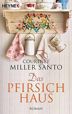 Das Pfirsichhaus: Roman von Courtney Miller Santo http://www.amazon.de/dp/3453418506/ref=cm_sw_r_pi_dp_o4Yexb0KQH7T0