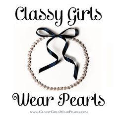 Everyday...even right now while I'm in jean capris and a t-shirt those pearls are on!
