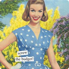 """Anne Taintor magnet """"screw the budget!"""""""
