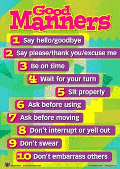Good manners - this would be a good poster to be pin on the bulletin board along the hallway. It act as a reminder to all students to display good manners at all times. Teaching Manners, Teaching Kids, Kids Learning, Manners Preschool, Manners Activities, Party Activities, Preschool Ideas, Manners For Kids, Good Manners
