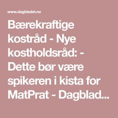 Bærekraftige kostråd - Nye kostholdsråd: - Dette bør være spikeren i kista for MatPrat - Dagbladet
