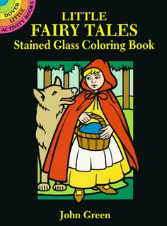 Little Fairy Tales Stained Glass Coloring Book (Dover Stained Glass Coloring Book) by John Green