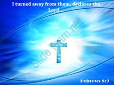 0514 hebrews 89 i turned away from them powerpoint church sermon Slide01http://www.slideteam.net