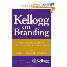 Kellogg on Branding: The Marketing Faculty of The Kellogg School of Management by Tim Calkins