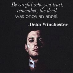 No truer words ever spoken Dean Supernatural, Dean Winchester Quotes, Supernatural Drawings, Winchester Brothers, Dean Winchester Funny, Supernatural Background, Supernatural Poster, Supernatural Merchandise, True Quotes