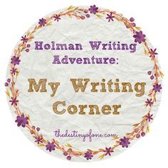 The Destiny of One: My Writing Corner