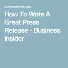 how to write a good press release How to write a press release  if your headline is not good, your email won't be opened  to summarize, here's what everyone needs to know about writing a press release:.