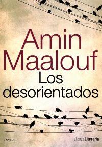 Los desorientadosAmin Maalouf (Autor/a) María Teresa Gallego Urrutia (Traductor/a)