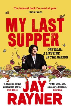 You're About to Die. What Would Your Final Meal Be? This question has long troubled Jay Rayner. But why wait for death? Why not eat your 'last meal' now, when you can enjoy it? So, he had a simple plan. He would embark on a journey through his life in food in pursuit of the meal to end all meals The Last Wish, My Last, Sandi Toksvig, Jay Rayner, Irish Times, Fortnum And Mason, Last Supper, Shows On Netflix, Online Library