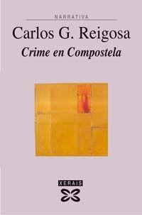 ''Crime en Compostela'' de Carlos G. Reigosa, premio Xerais de Novela, 1984