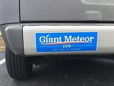 Giant Meteor 2016 Bumper Sticker - http://www.crackformen.com/giant-meteor-2016-bumper-sticker - #Clinton, #Election, #Hillary, #Trump