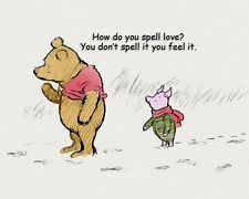 pooh quotes how do you spell love - Google Search