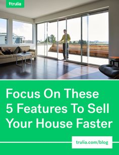 Focus On These 5 Features To Sell Your House Faster