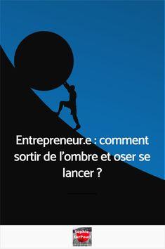 Entrepreneur.e : comment sortir de l'ombre et oser se lancer ? Social Entrepreneurship, Groupes, Mindset, Ads, Marketing, Business, Focus Group, Time Management, Entrepreneurship